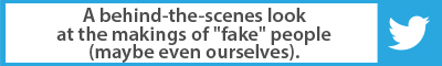 "The Best Advice So Far: a behind-the-scenes look at the makings of ""fake"" people (maybe even ourselves)"