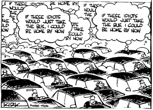 "Cartoon of traffic jam drivers with thought bubbles: ""If these idiots would just take the bus, I could be home by now."""